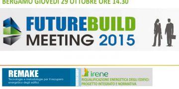 LA RIQUALIFICAZIONE ENERGETICA DEGLI EDIFICI PROTAGONISTA A FUTURE BUILD 2015 CON RETE IRENE
